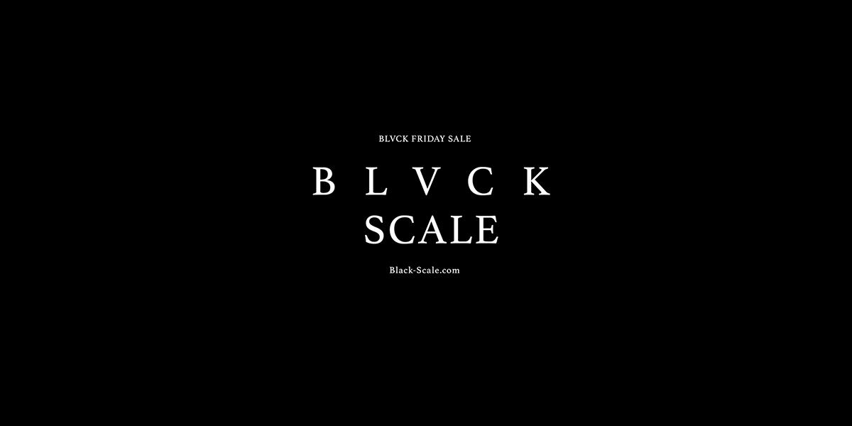 BLACK SCALE BLVCK FRIDAY
